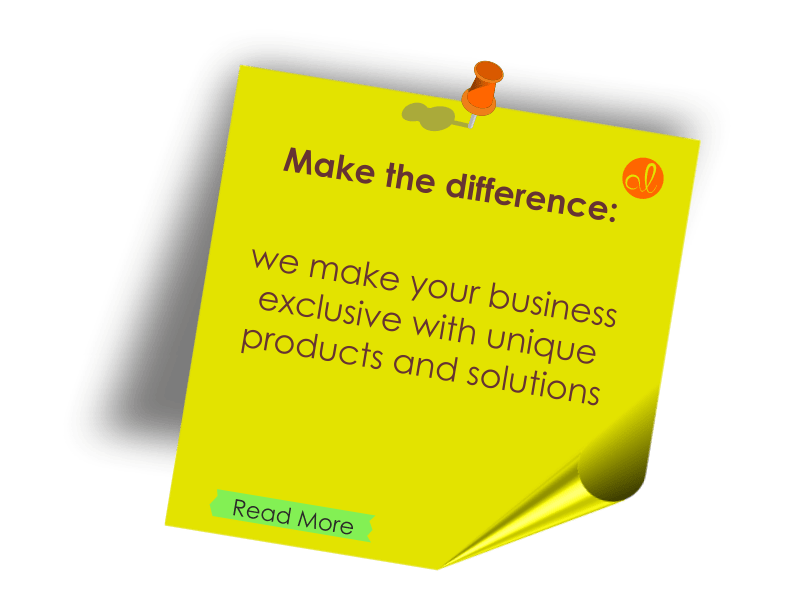 Make the difference: we make your business exclusive with unique products and solutions