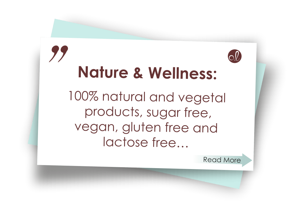 Nature & Wellness: 100% natural and vegetal products, sugar free, vegan, gluten free and lactose free…