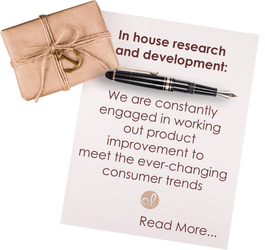 In house research and development: We are constantly engaged