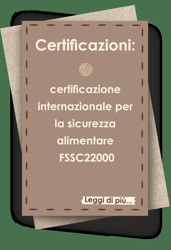 Certificazioni : FSSC22000 internazionale per la sicurezza alimentare