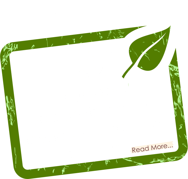 Green policy : Packaging 100% recyclable and environment friendly production process